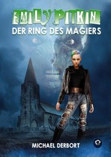 Emily Pitkin - Band 1: Der Ring des Magiers